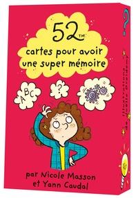 Nicole Masson et Yann Caudal - 52 cartes pour avoir une super mémoire !.