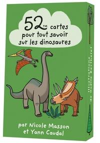 Nicole Masson et Yann Caudal - 52 cartes pour tout savoir sur les dinosaures.