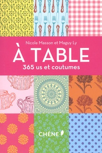 Nicole Masson et Maguy Ly - A table - 365 us et coutumes.