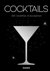 Nicole Masson et Frédéric Le Bordays - Cocktails - 120 recettes d'exception.