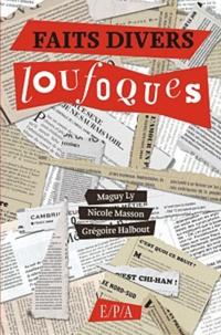 Nicole Masson et Grégoire Halbout - Faits divers loufoques.