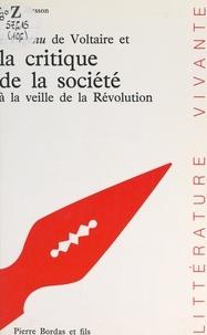 Nicole Masson et Paul Desalmand - L'ingénu de voltaire et la critique de la société à la veille de la Révolution.