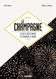 Nicole Masson et Frédéric Le Bordays - Le champagne - Ce qu'il faut savoir et comment le boire.