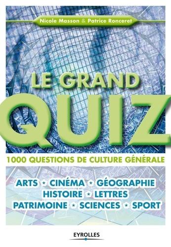 Nicole Masson et Patrice Ronceret - Le grand quiz - 1000 questions de culture générale.