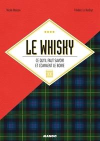Nicole Masson et Frédéric Le Bordays - Le whisky - Ce qu'il faut savoir et comment le boire.