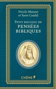 Nicole Masson et Yann Caudal - Petit recueil de pensées bibliques.