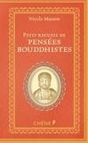 Nicole Masson - Petit recueil de pensées bouddhistes.