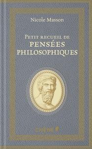 Nicole Masson - Petit recueil de pensées philosophiques.