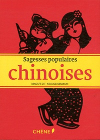 Nicole Masson et Maguy Ly - Sagesses populaires chinoises.