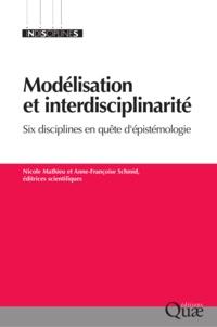 Nicole Mathieu et Anne-Françoise Schmid - Modélisation et interdisciplinarité - Six disciplines en quête d'épistémologie.