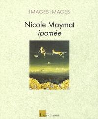 Nicole Maymat - Ipomée.