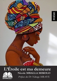 Nicole Mballa-Mikolo - L'étoile est ma demeure.