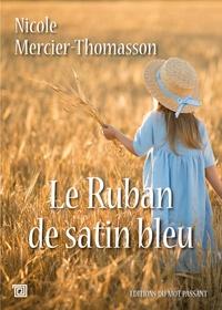 Nicole Mercier-Thomasson - Le ruban de satin bleu.