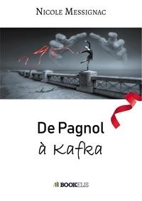 Nicole Messignac - De Pagnol à Kafka.