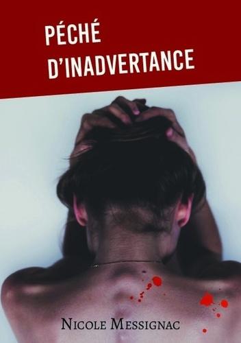 Nicole Messignac - Péché d'inadvertance.