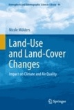 Nicole Mölders - Land-Use and Land-Cover Changes - Impact on Climate and Air Quality.