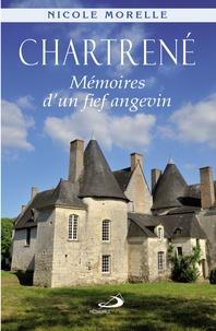 Nicole Morelle - Chartrené - Mémoires d'un fief angevin.