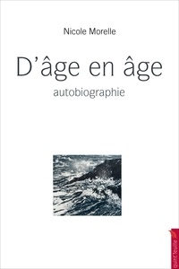Nicole Morelle - D'âge en âge - Autobiographie.