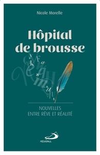 Nicole Morelle - Hôpital de brousse - Dix-sept nouvelles entre rêve et réalité.