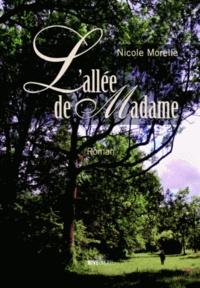 Nicole Morelle - L'allée de Madame.