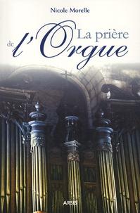 Nicole Morelle - La prière de l'orgue. 1 CD audio