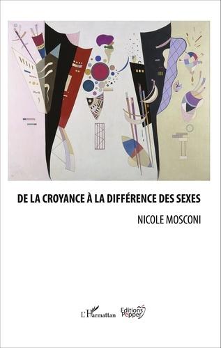 Nicole Mosconi - De la croyance à la différence des sexes.