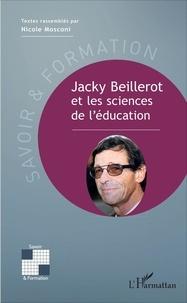 Nicole Mosconi - Jacky Beillerot et les sciences de l'éducation.