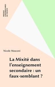 Nicole Mosconi - La mixité dans l'enseignement secondaire : un faux-semblant ?.