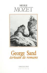 Nicole Mozet - George Sand - Ecrivain de romans.