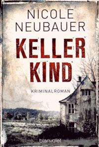Nicole Neubauer - Keller Kind.