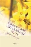 Nicole Nonin Grau - Les françaises ont le regard triste - Romance.