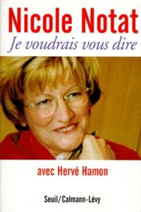Nicole Notat et Hervé Hamon - Je voudrais vous dire.