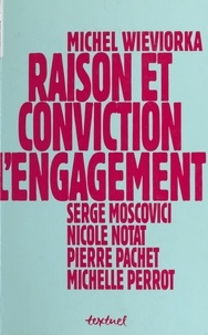 Nicole Notat et  Collectif - Raison et conviction - L'engagement.