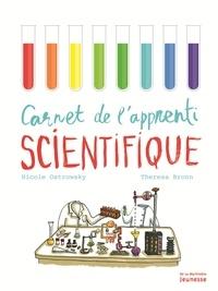 Nicole Ostrowsky et Theresa Bronn - Carnet de l'apprenti scientifique.