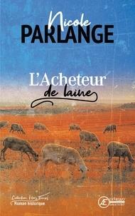 Nicole Parlange - L'Acheteur de laine - Roman historique.