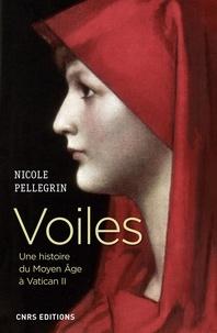 Nicole Pellegrin - Voiles - Une histoire du Moyen Age à Vatican II.