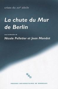 Nicole Pelletier et Jean Mondot - La chute du Mur de Berlin.