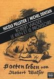 Nicole Pelletier et Michel Dentan - Robert Walser : le rien et le provisoire.