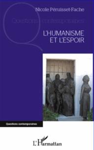 Nicole Péruisset-Fache - L'humanisme et l'espoir.