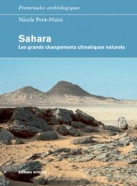 Nicole Petit-Marie - Sahara - Les grands changements climatiques naturels.