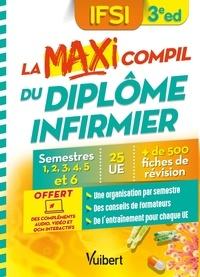 Nicole Pierre-Poulet - La maxi compil du diplôme infirmier - Semestres 1 à 6, 25 UE, 500 fiches de révision.