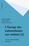 Nicole Piétri et Marie-Pierre Rey - L'Europe des nationalismes aux nations.