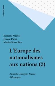 Nicole Piétri et Marie-Pierre Rey - L'Europe des nationalismes aux nations.