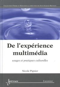 Nicole Pignier - De l'expérience multimédia - Usages et pratiques culturelles.