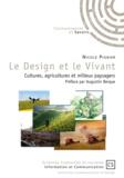 Nicole Pignier - Le Design et le Vivant - Cultures, agricultures et milieux paysagers.