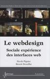 Nicole Pignier et Benoît Drouillat - Le webdesign - Sociale expérience des interfaces web.