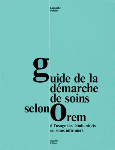 Nicole Poirier et Céline Larouche - GUIDE DE LA DEMARCHE DE SOINS SELON OREM.
