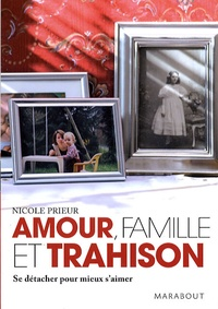 Nicole Prieur - Amour, famille et trahison.