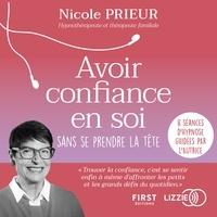Nicole Prieur - Avoir confiance en soi sans se prendre la tête.