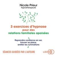 Nicole Prieur - L'hypnose pour simplifier les relations familiales - Une autre voie pour alléger la vie de famille et le couple.